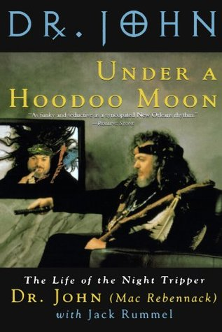"Under a Hoodoo Moon by Malcolm John ""Mac"" Rebennack"