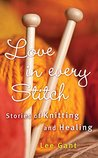 Love in Every Stitch by Lee Gant