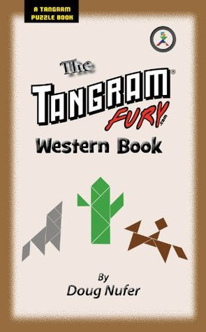 The Tangram Fury Western Book (The Tangram Fury Tangram Puzzle Books)