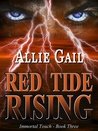 Red Tide Rising (Immortal Touch, #3)