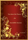 You have the Power for Incredible Success. Manifesting Success.