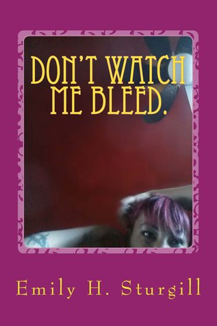 Don't watch me bleed.Confessions of a uterus in pain:poetry