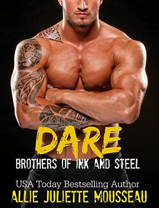 Dare (Brothers of Ink and Steel #1) by Allie Juliette Mousseau