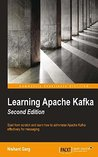 Learning Apache Kafka by Nishant Garg
