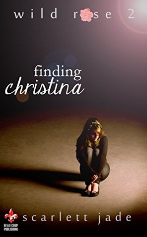 Finding Christina Wild Rose 2 By Scarlett Jade