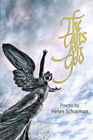 The Gifts of God: Poems by Dr. Helen Schucman, Scribe of
