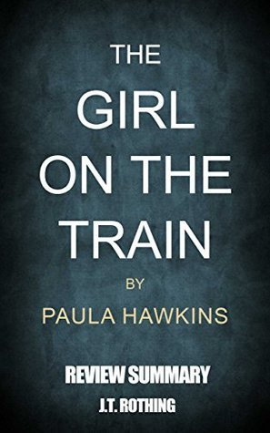 The Girl on the Train by Paula Hawkins - Review Summary