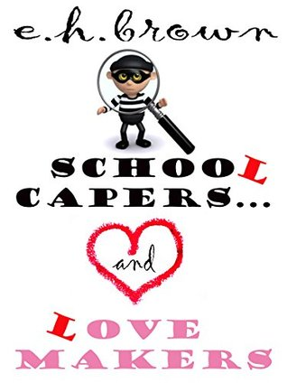 """School Capers and Love Makers (The Robin """"Hoodie"""" Blakely Series Book 1)"""