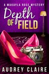 Depth of Field by Audrey Claire