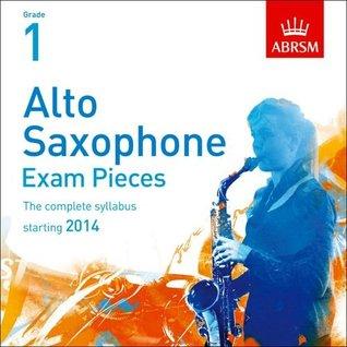 Alto Saxophone Exam Pieces 2014 CD, ABRSM Grade 1: The complete syllabus starting 2014