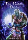 The Goblin Bride (Beneath Sands, #1)