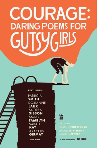 Courage: Daring Poems for Gutsy Girls