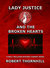 Lady Justice and the Broken Hearts (Lady Justice, #20)