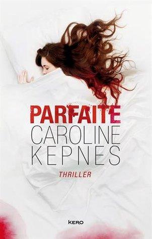 Parfaite by Caroline Kepnes