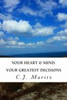 Your Heart & Mind: Your Greatest Decisions
