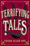 Terrifying Tales by Edgar Allan Poe