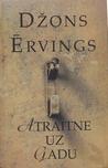 Atraitne uz gadu by John Irving
