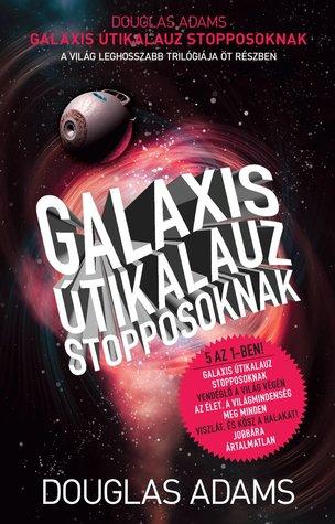 Galaxis Útikalauz stopposoknak (Hitchhiker's Guide to the Galaxy #1-5)