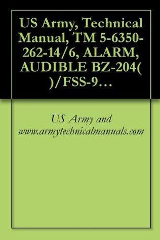 US Army, Technical Manual, TM 5-6350-262-14/6, ALARM, AUDIBLE BZ-204( )/FSS-9(V), NSN 6625-00-228, {NAVELEX 0967-LP-466-9060; TO 31S9-4-33-1}