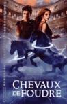 Chevaux de foudre by Aurélie Wellenstein