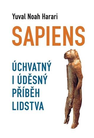 Sapiens: Úchvatný i úděsný příběh lidstva