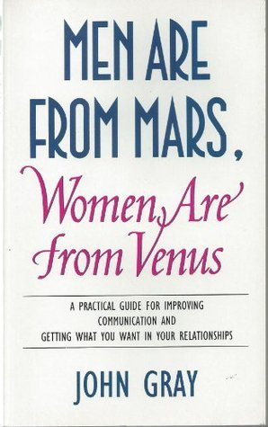Men Are from Mars, Women Are from Venue: A Practical Guide for Improving Communication and Getting What You Want in Your Relationships