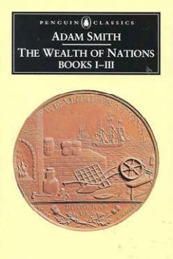 The Wealth of Nations, Books 1-3(The Glasgow Edition of the Works and Correspondence of Adam Smith)