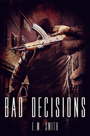 Bad Decisions