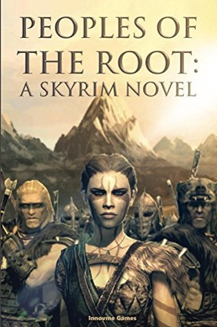 Peoples of the Root: A Skyrim Novel