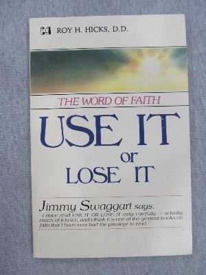 Use It or Lose It: The Word of Faith
