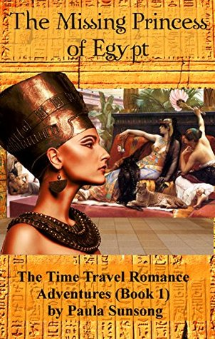 The Missing Princess of Egypt: The Time Travel Romance Adventures