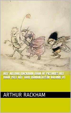 Art: Arthur Rackham Book of Pictures Art Book 1913 Art Tour Romanticism Volume #1