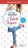 Skinny jeans et crème glacée à la gomme balloune (La Vie sucrée de Juliette Gagnon #1)