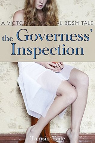 The Governess' Inspection: A Victorian Medical BDSM Examination (A Victorian BDSM Erotic Romance Book 2)