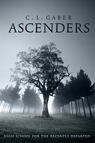Ascenders: High School for the Recently Departed (Ascenders #1)