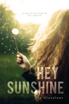 Hey Sunshine (Hey Sunshine, #1)