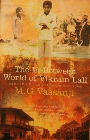the in between world of vikram lall It was to become aware of one's world, physically, for the first time, in a manner i  had  adapted from mg vassanji, the in-between world of vikram lall, 2003.