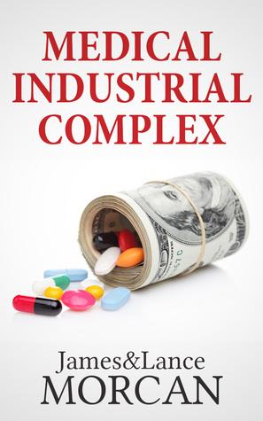 Medical Industrial Complex (The Underground Knowledge Series, #3)