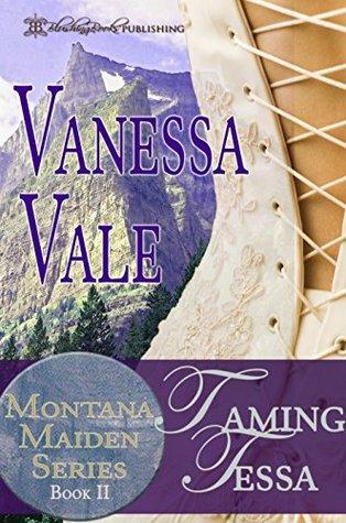 Taming Tessa (Montana Maiden, #2)