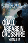 Quall Assassins Crossfire (Citadel 7: Earth's Secret Trilogy #0.1)