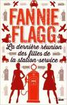 La dernière réunion des filles de la station service by Fannie Flagg