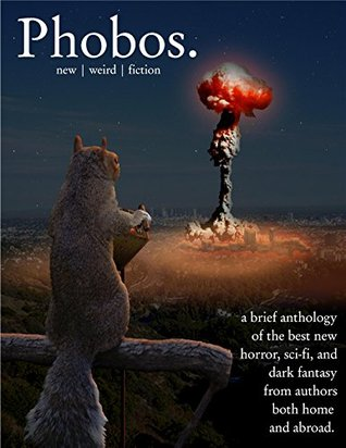 Phobos Magazine 3: Troublemake: weird | fiction