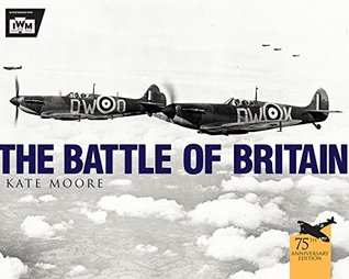 The Battle of Britain (Osprey General Aviation) by Kate Moore, The Imperial War Museum