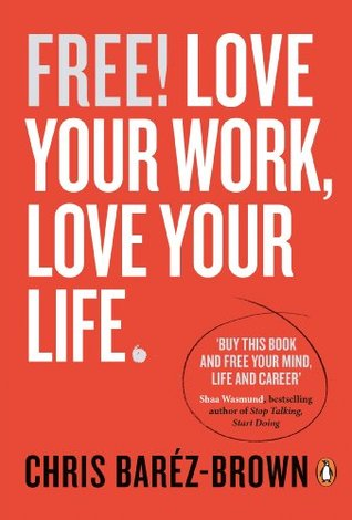 FREE: Love Your Work, Love Your Life (Portfolio Non Fiction)