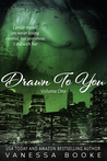 Drawn to You: Volume 1 (Millionaire's Row, #4)