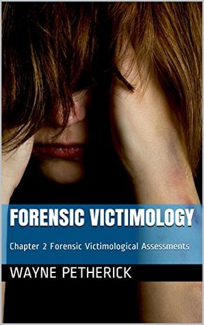 Handbook of Forensic Victimology: Chapter 2 Forensic Victimological Assessments (Handbooks of Forensic Criminology 1)