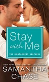 Stay with Me (The Montgomery Brothers, #3)