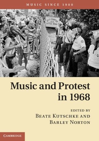 Music and Protest in 1968 (Music Since 1900)