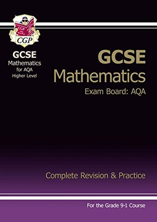 New GCSE Maths AQA Complete Revision & Practice: Higher - for the Grade 9-1 Course (CGP GCSE Maths 9-1 Revision)