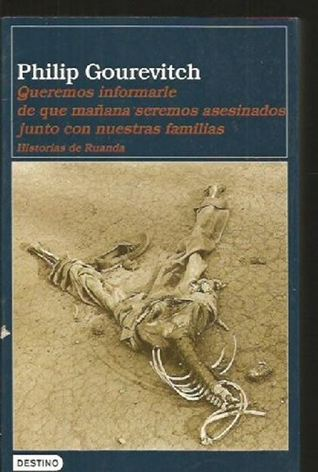 Ebook Queremos Informarle Que Manana Seremos Asesinados by Philip Gourevitch PDF!